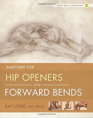 Anatomy for Hip Openers and Forward Bends 9781607439424
