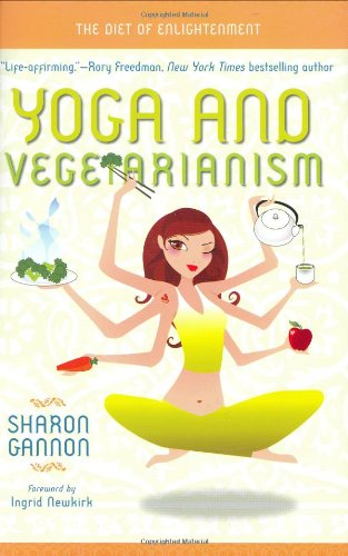 Yoga and Vegetarianism: The Diet of Enlightenment 9781601090218