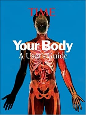 Your Body: A Visual User's Guide 9781603200509