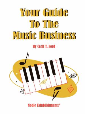 Your Guide to the Music Industry 9781604022681