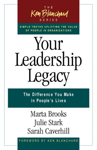 Your Leadership Legacy: The Difference You Make in People's Lives 9781605095837