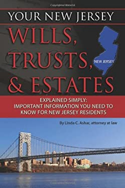Your New Jersey Wills, Trusts, & Estates Explained Simply: Important Information You Need to Know for New Jersey Residents 9781601384201