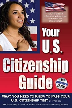 Your U.S. Citizenship Guide: What You Need to Know to Pass Your U.S. Citizenship Test [With CDROM]