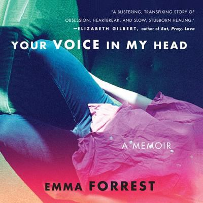 Your Voice in My Head: A Memoir 9781609983116