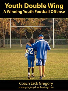 Youth Double Wing: A Winning Youth Football Offense 9781604810851