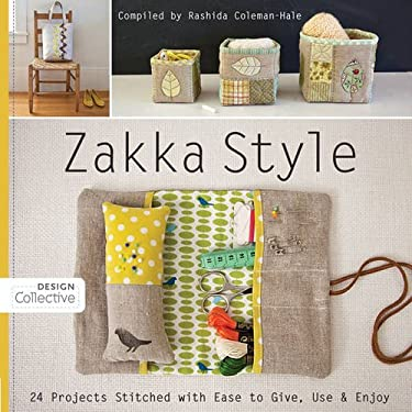 Zakka Style: 24 Projects Stitched with Ease to Give, Use & Enjoy 9781607054160