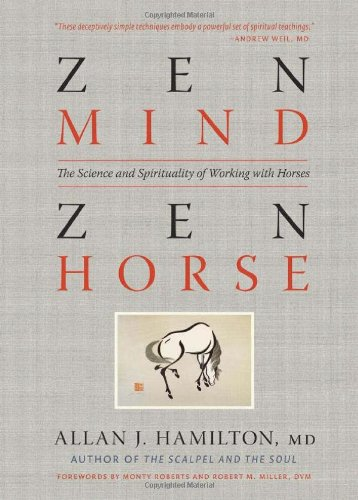 Zen Mind, Zen Horse: The Science and Spirituality of Working with Horses 9781603425650