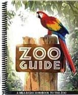 Zoo Guide: A Bible-Based Handbook to the Zoo 9781600920080
