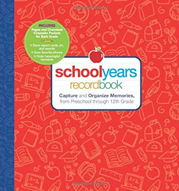 schoolyears recordbook: Capture and Organize Memories, from Preschool Through 12th Grade 9781606520369