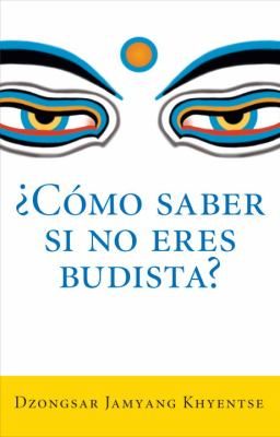 ?Como Saber Si No Eres Budista? (What Makes You Not a Buddhist) 9781611800258