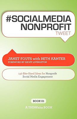 # Socialmedia Nonprofit Tweet Book01: 140 Bite-Sized Ideas for Nonprofit Social Media Engagement 9781616990282