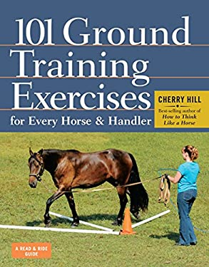 101 Ground Training Exercises for Every Horse & Handler 9781612120522