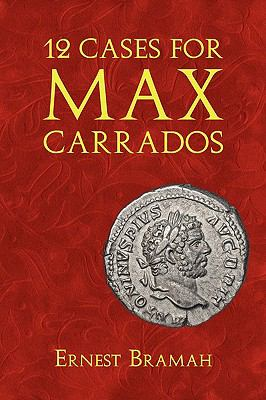 12 Cases for Max Carrados 9781616460181