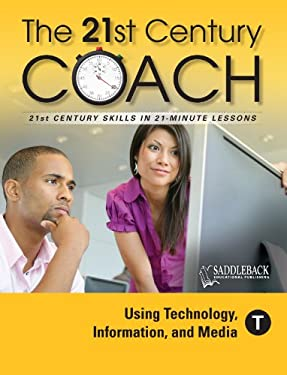 The 21st Century Coach, Book T: Using Technology, Information, and Media 9781616512545