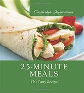 25-Minute Meals: 120 Tasty Recipes
