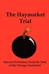 ISBN 9781610010061 product image for The Haymarket Trial: Selected Testimony from the Trial of the Chicago Anarchists | upcitemdb.com