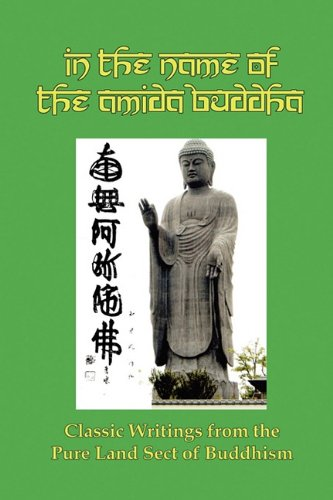 In the Name of the Amida Buddha: Classic Writings from the Pure Land Sect of Buddhism 9781610010078