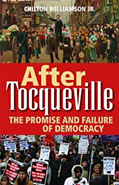 After Tocqueville: The Promise and Failure of Democracy 9781610170222