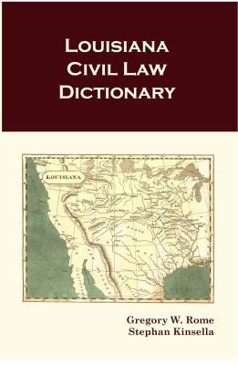 Louisiana Civil Law Dictionary 9781610270878