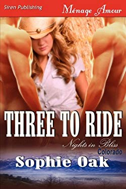 Three to Ride [Nights in Bliss, Colorado 1] (Siren Publishing Menage Amour) 9781610340366