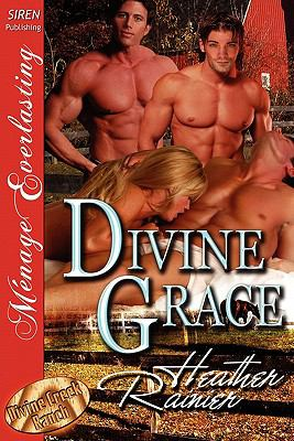 Divine Grace [Divine Creek Ranch 1] (Siren Publishing Menage Everlasting) 9781610342285