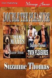 Double the Pleasure [Her Mates: Twin Pleasures] (Siren Publishing Menage Amour)