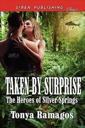 Taken by Surprise [The Heroes of Silver Springs 7] (Siren Publishing Classic) 13147250