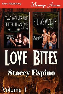 Love Bites, Volume 1 [Two Wolves Are Better Than One: Bella's Wolves] (Siren Publishing Menage Amour) 9781610348027