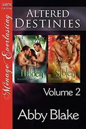 Altered Destinies, Volume 2 [Hidden: Stolen] (Siren Publishing Menage Everlasting)