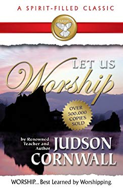Let Us Worship-A Spirit-Filled Classic -Over 500,000 Copies Sold.