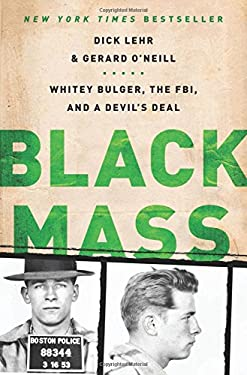 Black Mass: Whitey Bulger, the FBI, and a Devil's Deal 9781610391092