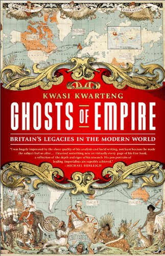 Ghosts of Empire: Britain's Legacies in the Modern World 9781610391207