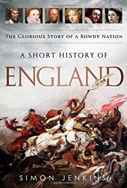 A Short History of England: The Glorious Story of a Rowdy Nation 9781610391429