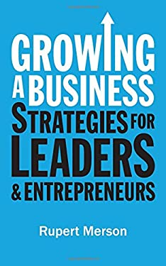 Growing a Business: Strategies for Leaders & Entrepreneurs (Economist Books)