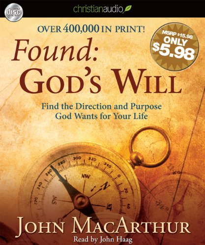 Found: God's Will: Find the Direction and Purpose God Wants for Your Life 9781610450591