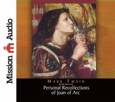 Personal Recollections of Joan of Arc 9781610452373