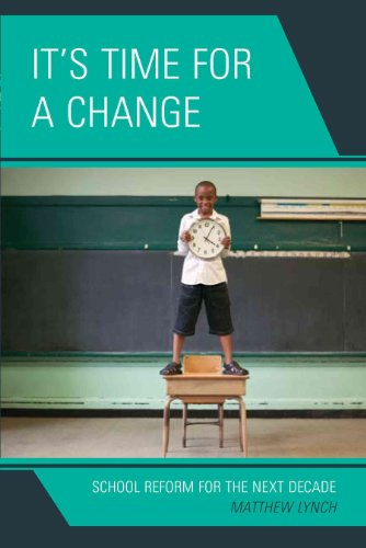 It's Time for Change: School Reform for the Next Decade 9781610480635