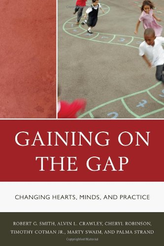Gaining on the Gap: Changing Hearts, Minds, and Practice 9781610482882