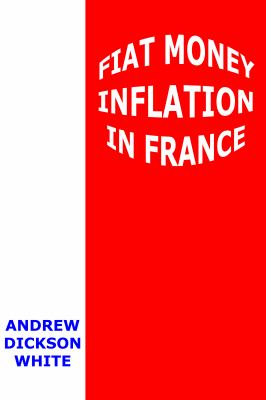 Fiat Money Inflation in France 9781610530040