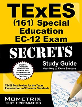 TExES (161) Special Education EC-12 Exam Secrets Study Guide: TExES Test Review for the Texas Examinations of Educator Standards