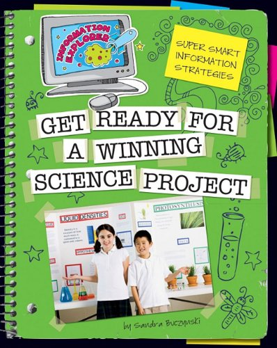 Super Smart Information Strategies: Get Ready for a Winning Science Project 9781610801249