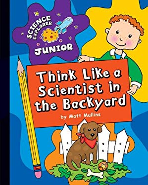 Think Like a Scientist in the Backyard 9781610801676