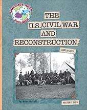 The U.S. Civil War and Reconstruction: 1850 to 1877