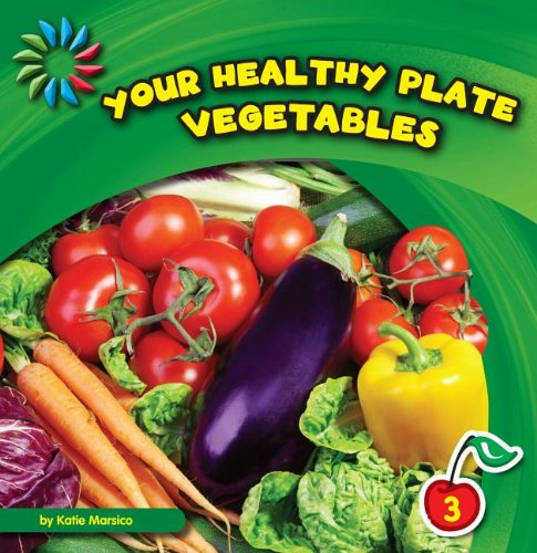 Your Healthy Plate: Vegetables 9781610803472