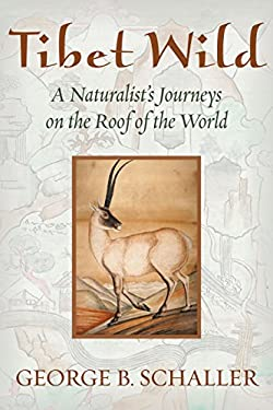 Tibet Wild: A Naturalist's Journeys on the Roof of the World 9781610911726