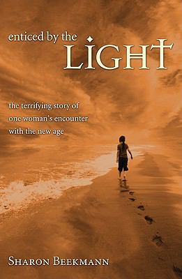 Enticed by the Light: The Terrifying Story of One Woman's Encounter with the New Age 9781610971515