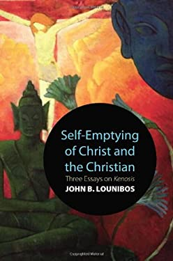 Self-Emptying of Christ and the Christian: Three Essays on Kenosis 9781610971898