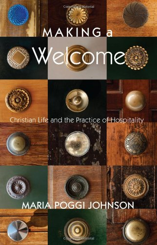 Making a Welcome: Christian Life and the Practice of Hospitality 9781610974714