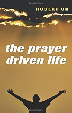 The Prayer Driven Life 9781610976022