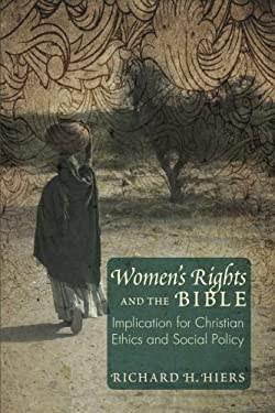 Women's Rights and the Bible: Implications for Christian Ethics and Social Policy 9781610976275